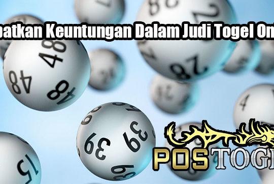 Dapatkan Keuntungan Dalam Judi Togel Online